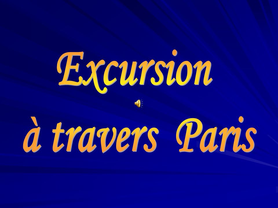 Excursion à travers Paris
