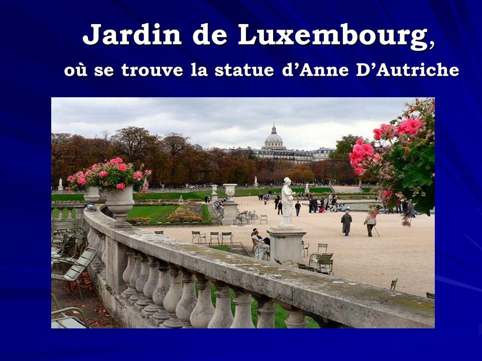 Jardin de Luxembourg, où se trouve la statue d'Anne D'Autriche