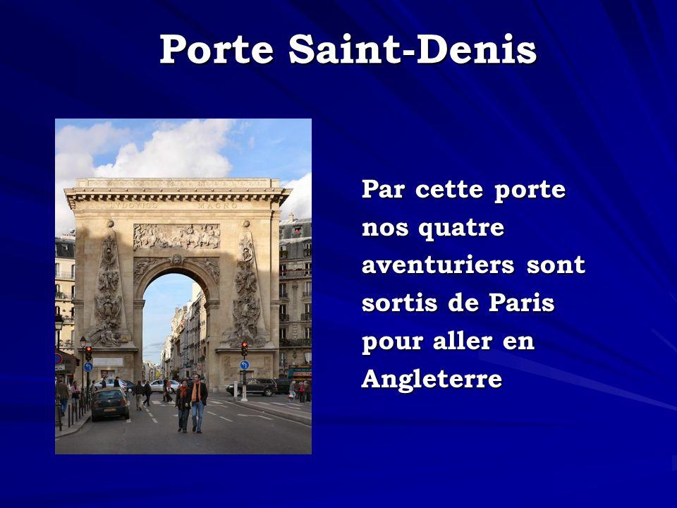 Porte Saint-Denis Par cette porte nos quatre aventuriers sont