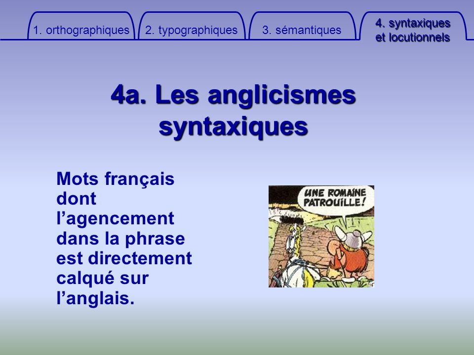 4a. Les anglicismes syntaxiques