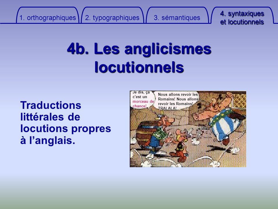 4b. Les anglicismes locutionnels