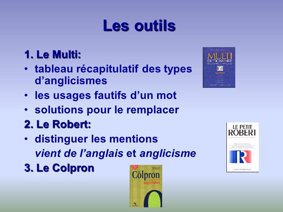 Les outils 1. Le Multi: tableau récapitulatif des types d'anglicismes