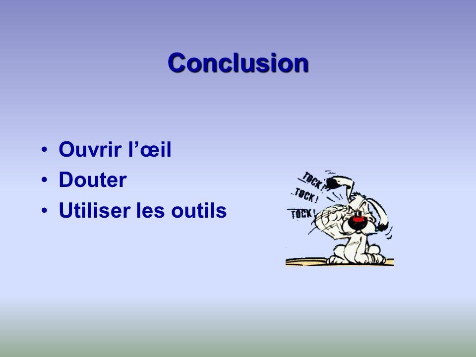 Conclusion Ouvrir l'œil Douter Utiliser les outils