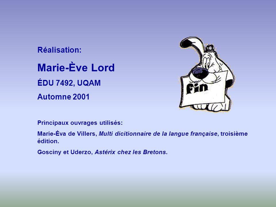 Marie-Ève Lord Réalisation: ÉDU 7492, UQAM Automne 2001