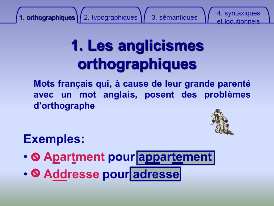 1. Les anglicismes orthographiques