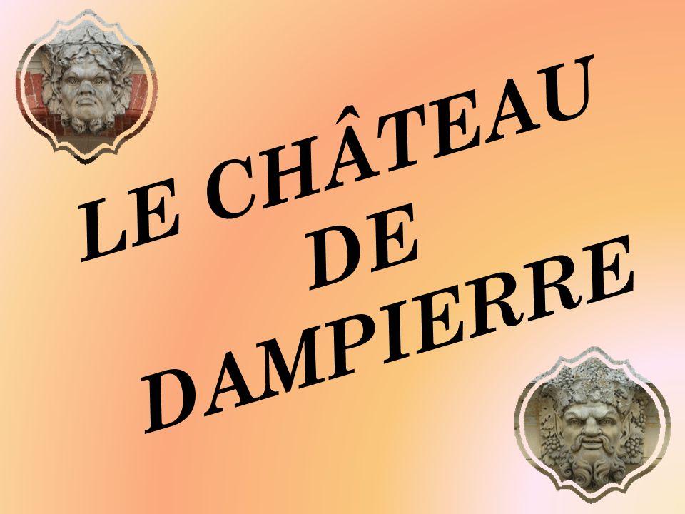 LE CHÂTEAU DE DAMPIERRE