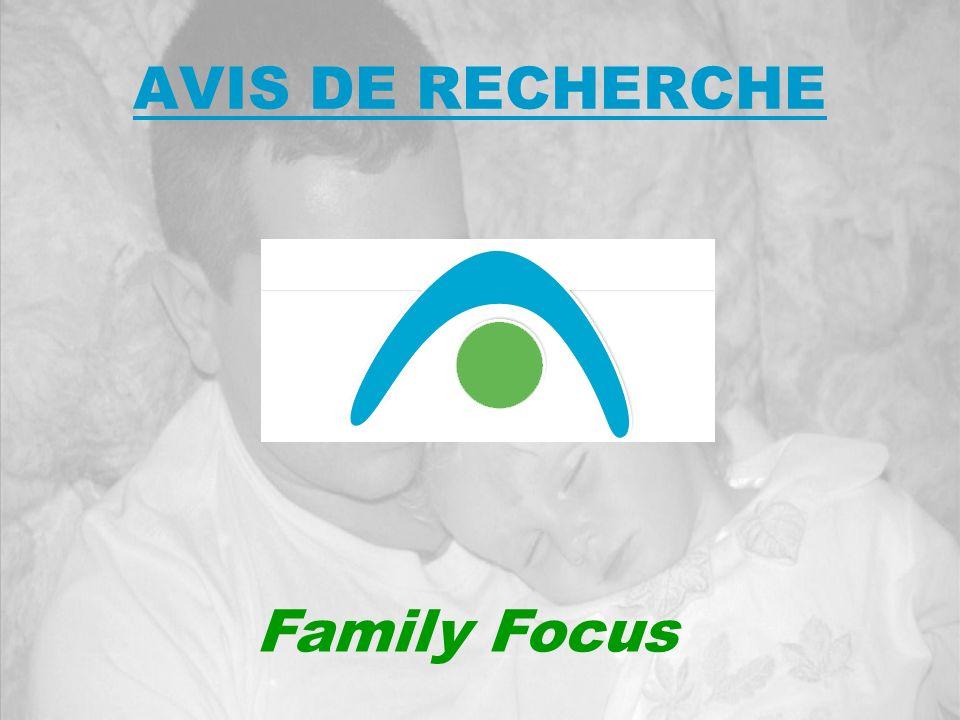 AVIS DE RECHERCHE Family Focus