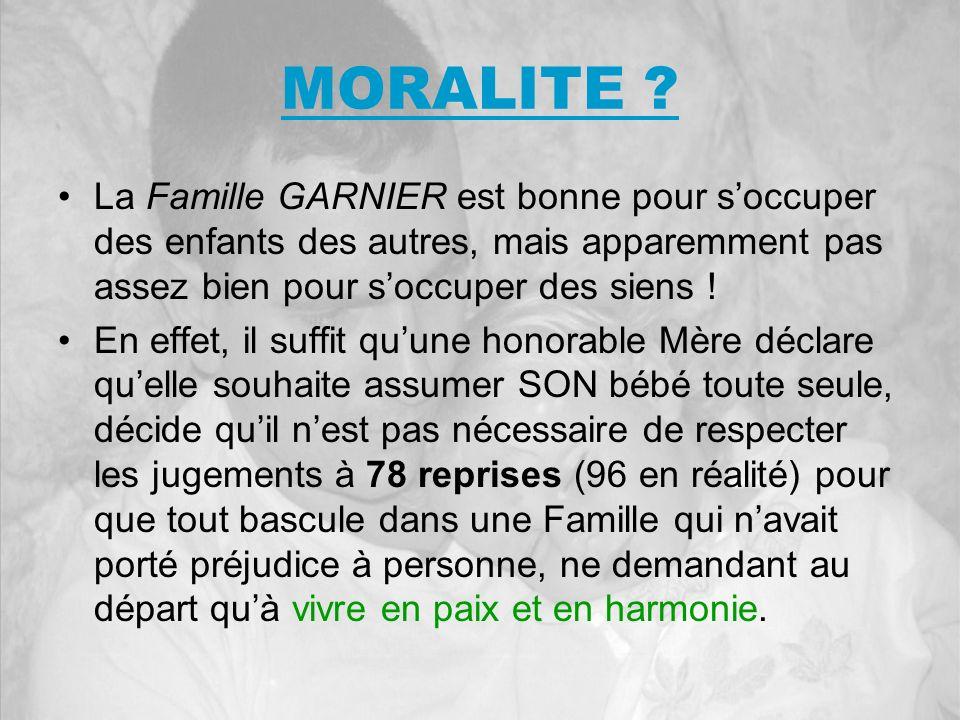 MORALITE La Famille GARNIER est bonne pour s'occuper des enfants des autres, mais apparemment pas assez bien pour s'occuper des siens !