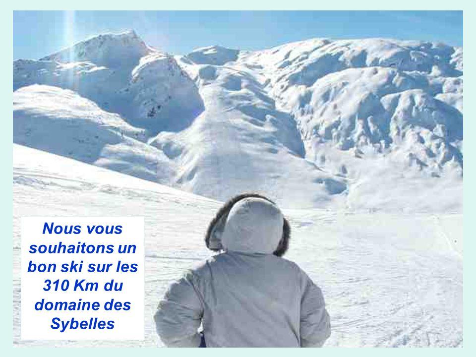 Nous vous souhaitons un bon ski sur les 310 Km du domaine des Sybelles