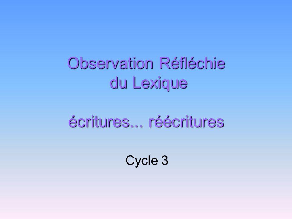 Observation Réfléchie du Lexique écritures... réécritures