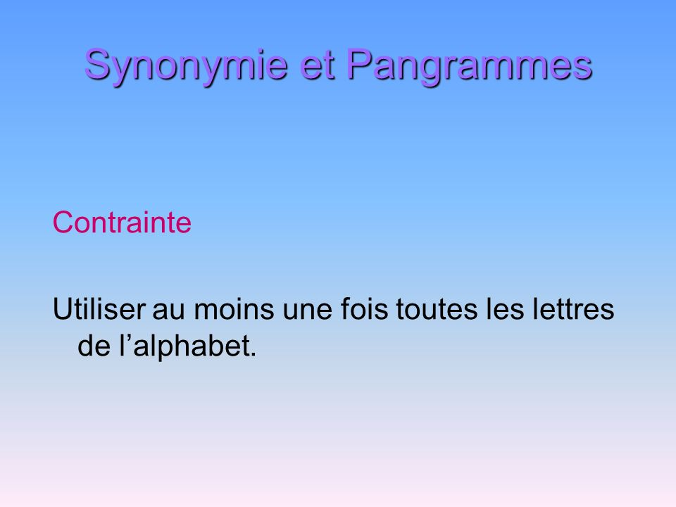 Synonymie et Pangrammes