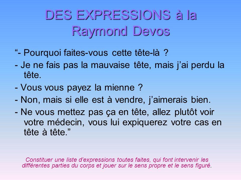 DES EXPRESSIONS à la Raymond Devos
