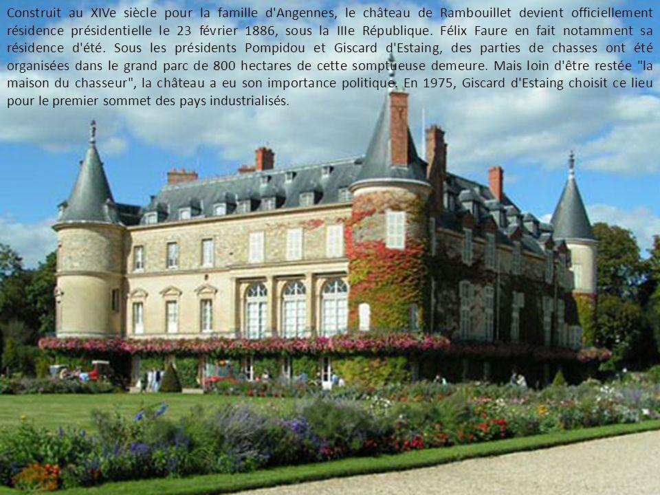 Construit au XIVe siècle pour la famille d Angennes, le château de Rambouillet devient officiellement résidence présidentielle le 23 février 1886, sous la IIIe République.