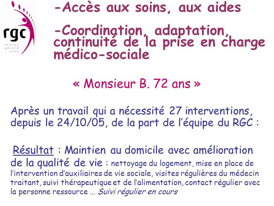 -Accès aux soins, aux aides -Coordination, adaptation, continuité de la prise en charge médico-sociale
