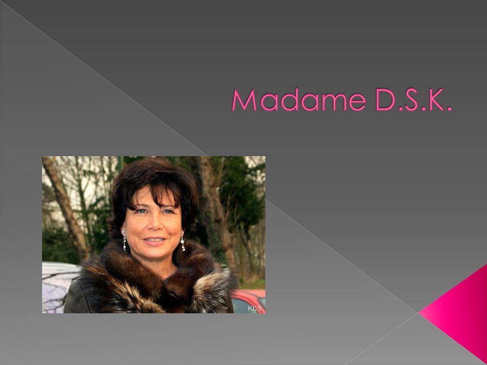Madame D.S.K.