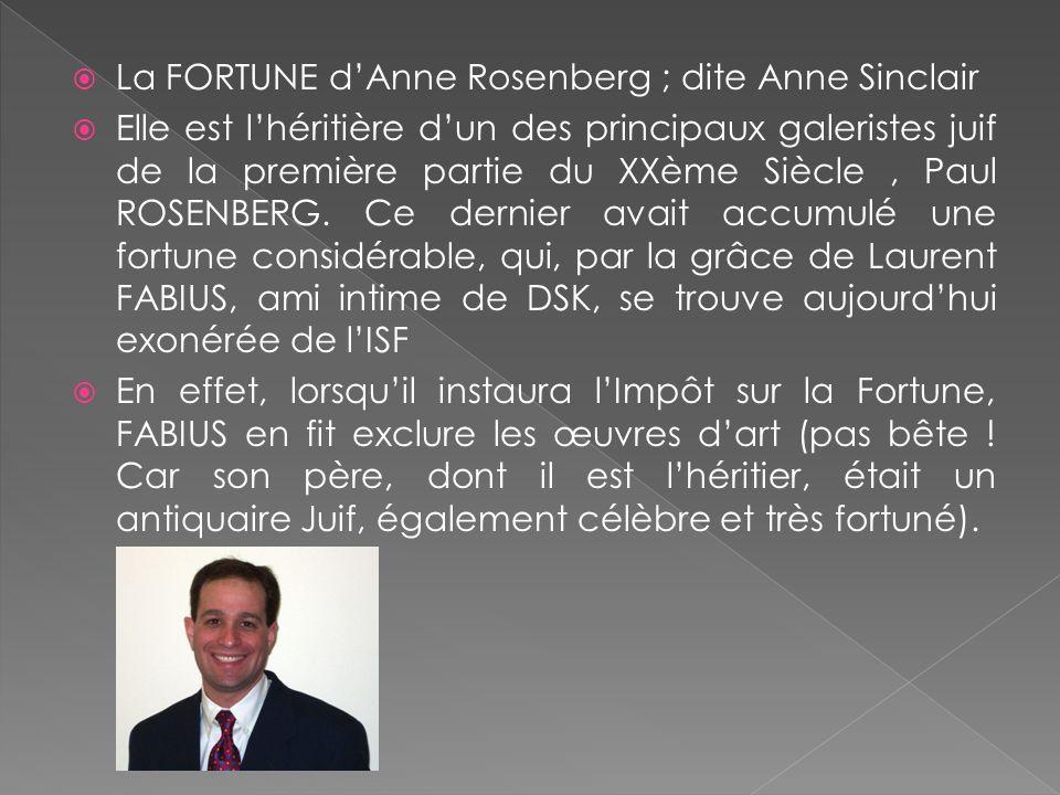 La FORTUNE d'Anne Rosenberg ; dite Anne Sinclair