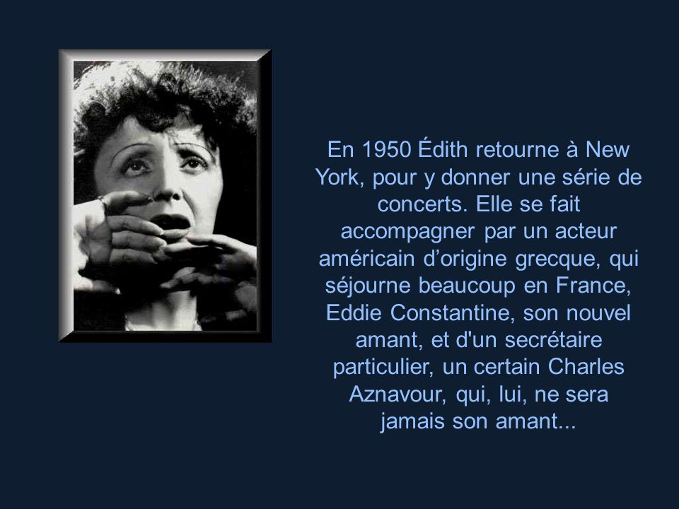 En 1950 Édith retourne à New York, pour y donner une série de concerts