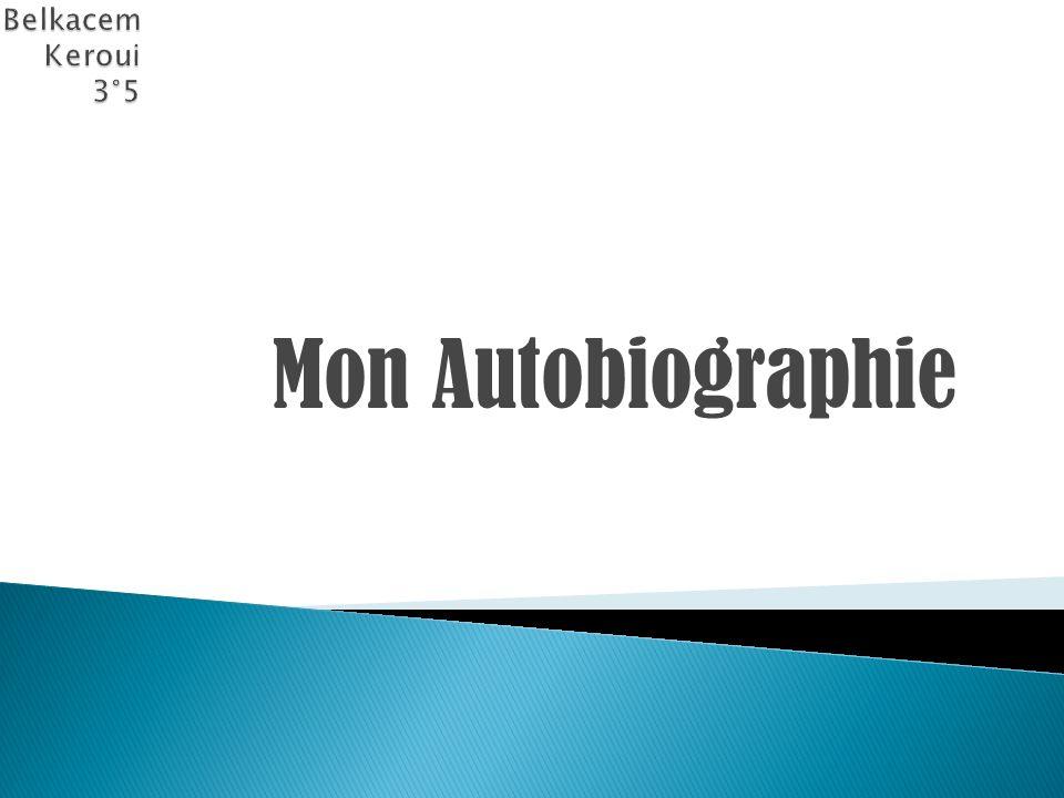 Belkacem Keroui 3°5 Mon Autobiographie