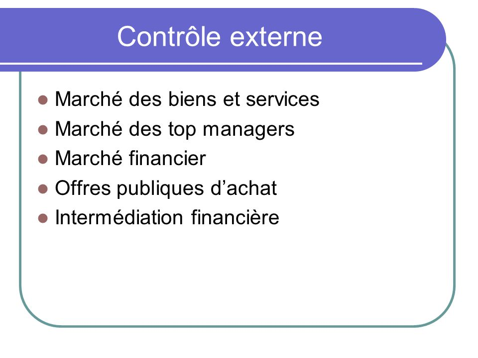 Contrôle externe Marché des biens et services Marché des top managers