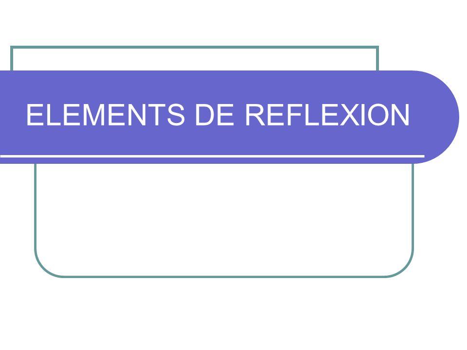 ELEMENTS DE REFLEXION