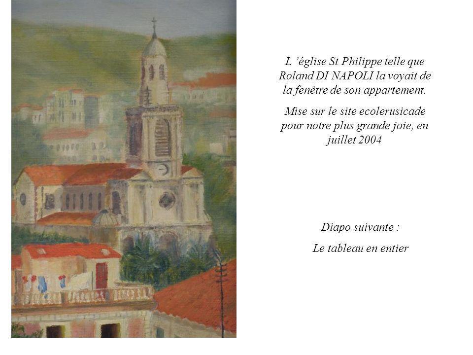 L 'église St Philippe telle que Roland DI NAPOLI la voyait de la fenêtre de son appartement.