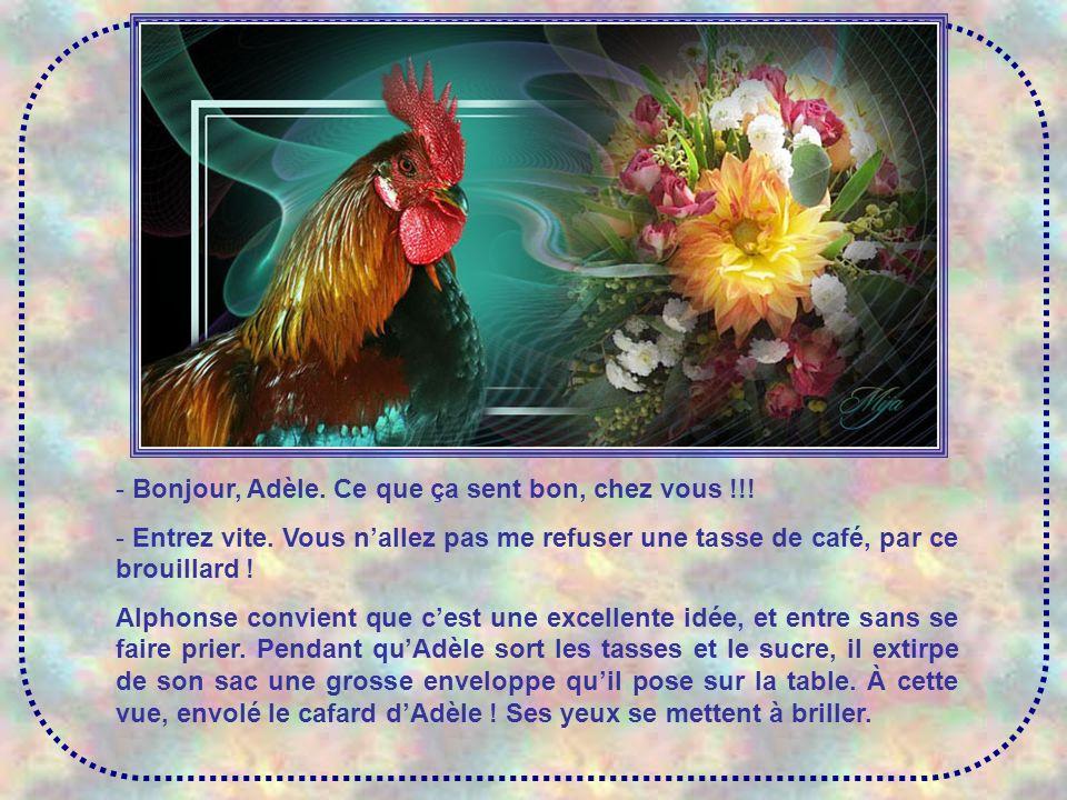Bonjour, Adèle. Ce que ça sent bon, chez vous !!!