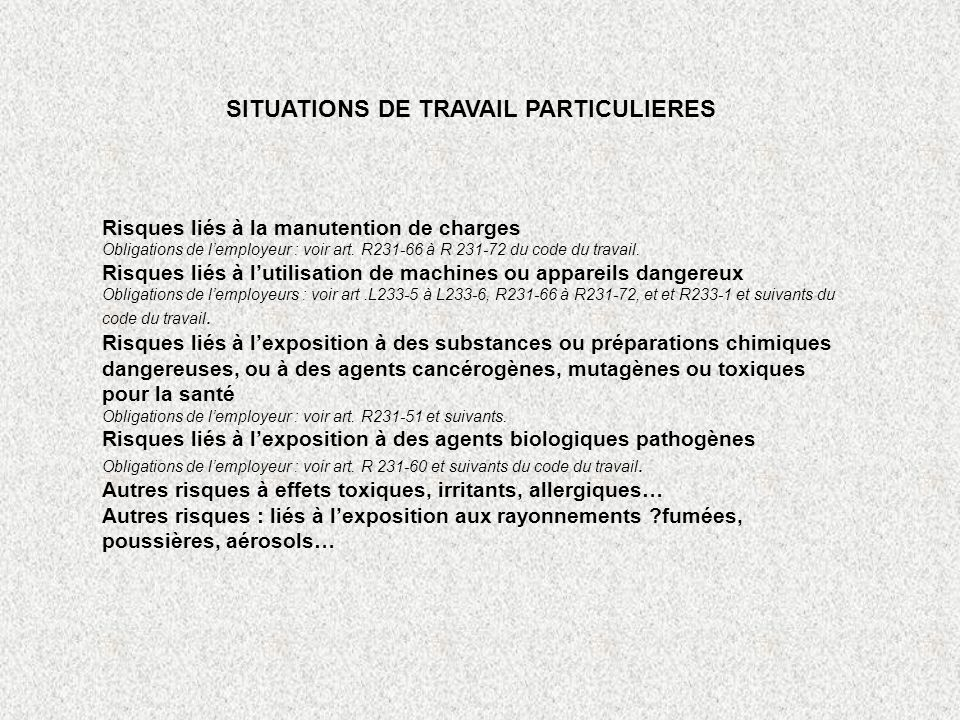 SITUATIONS DE TRAVAIL PARTICULIERES