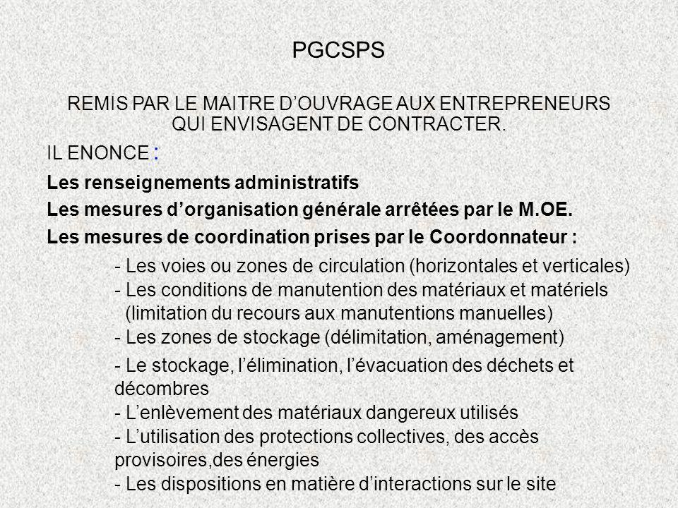 PGCSPS REMIS PAR LE MAITRE D'OUVRAGE AUX ENTREPRENEURS QUI ENVISAGENT DE CONTRACTER. IL ENONCE :