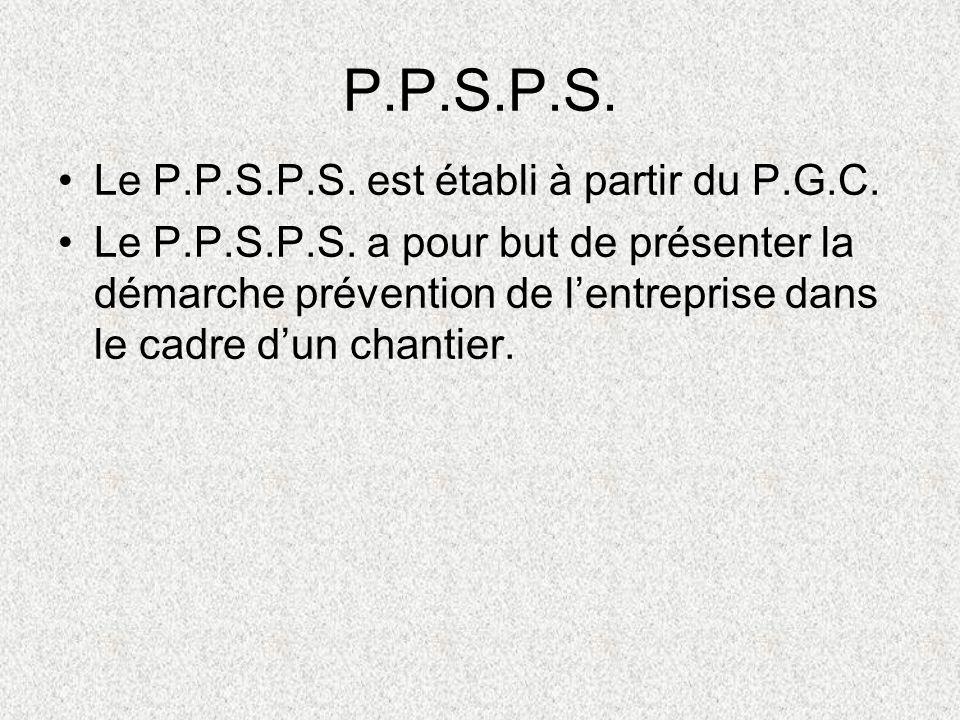 P.P.S.P.S. Le P.P.S.P.S. est établi à partir du P.G.C.