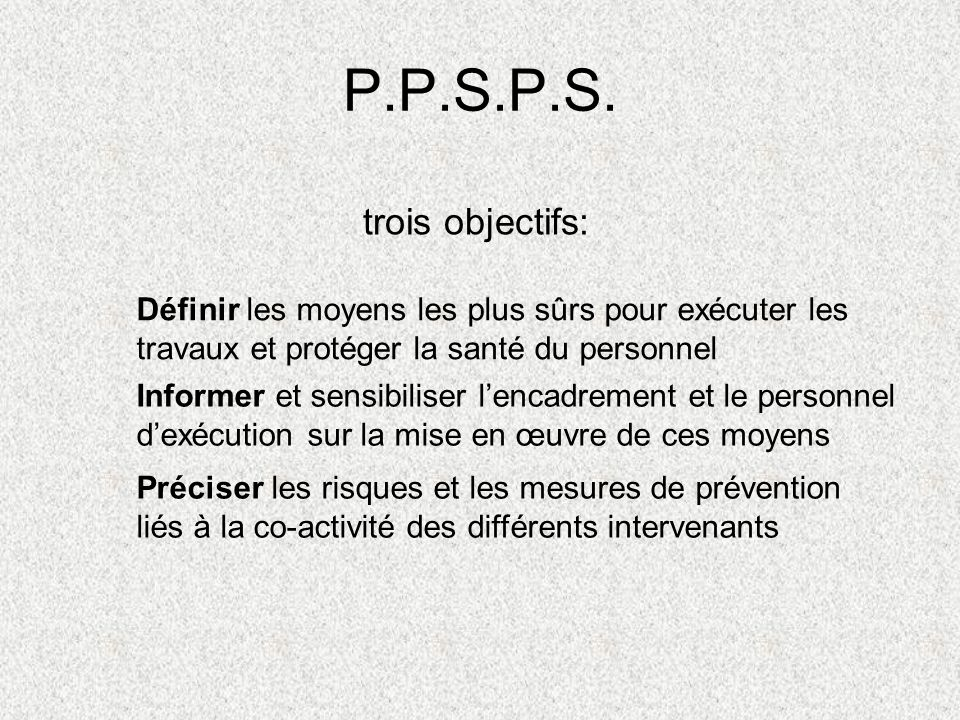 P.P.S.P.S. trois objectifs:
