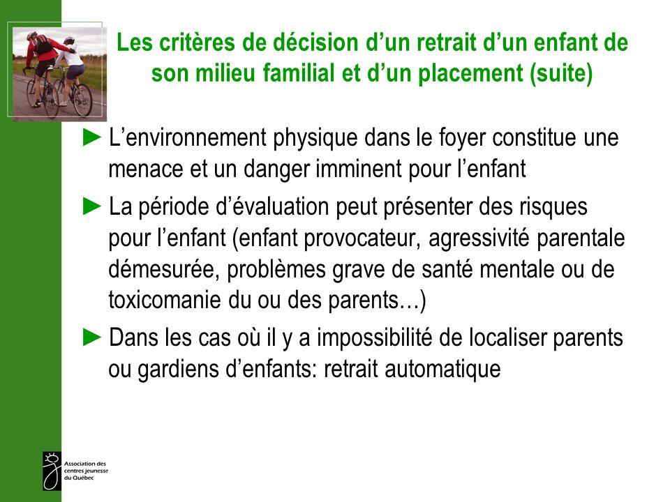 Les critères de décision d'un retrait d'un enfant de son milieu familial et d'un placement (suite)