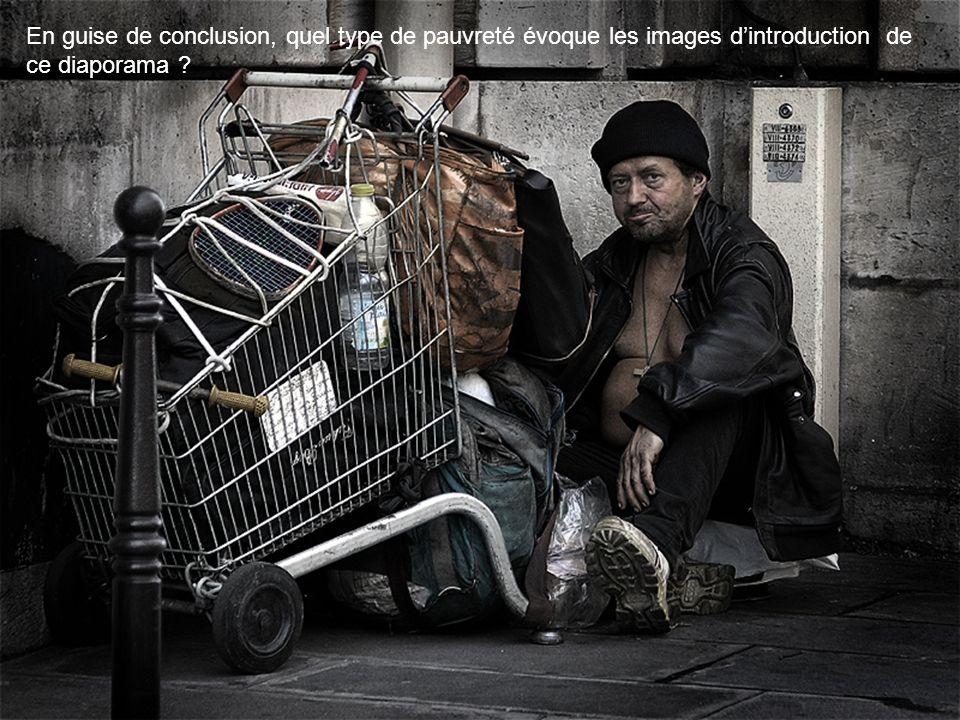 En guise de conclusion, quel type de pauvreté évoque les images d'introduction de ce diaporama