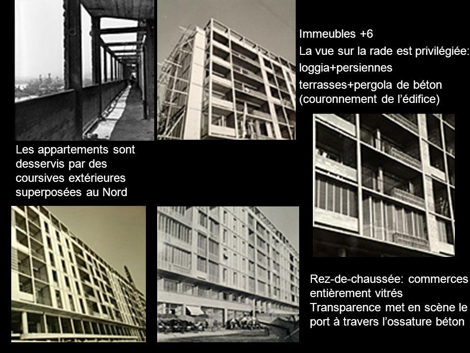 Immeubles +6La vue sur la rade est privilégiée: loggia+persiennes. terrasses+pergola de béton (couronnement de l'édifice)