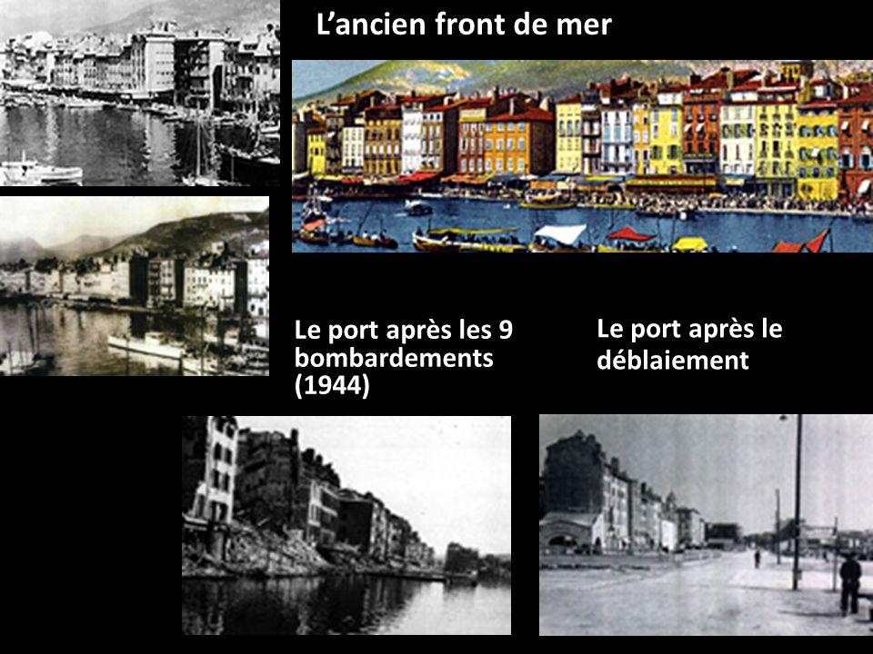 L'ancien front de mer Le port après le déblaiement