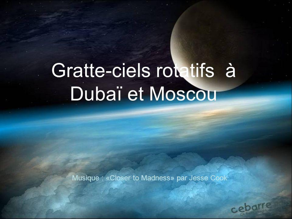 Gratte-ciels rotatifs à Dubaï et Moscou