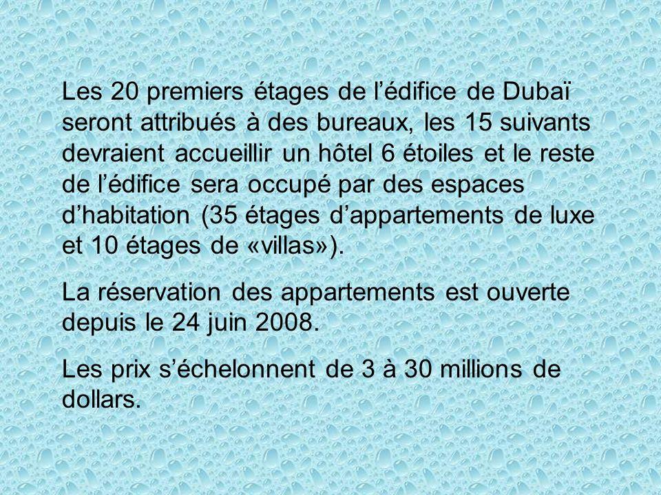 Les 20 premiers étages de l'édifice de Dubaï seront attribués à des bureaux, les 15 suivants devraient accueillir un hôtel 6 étoiles et le reste de l'édifice sera occupé par des espaces d'habitation (35 étages d'appartements de luxe et 10 étages de «villas»).