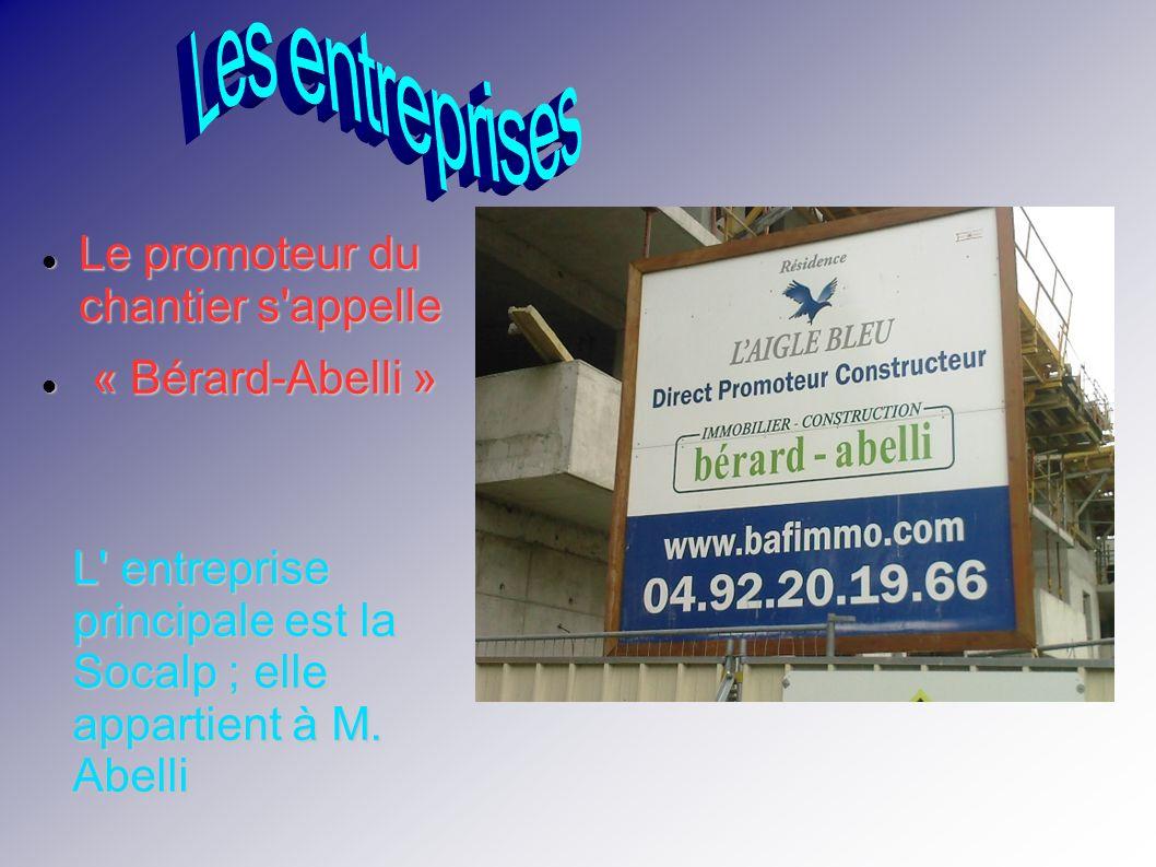 Les entreprises Le promoteur du chantier s appelle « Bérard-Abelli »