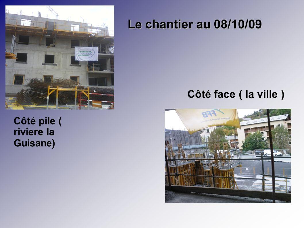 Le chantier au 08/10/09 Côté face ( la ville )