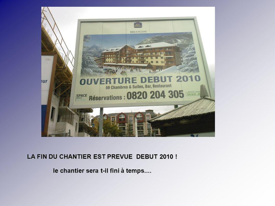 LA FIN DU CHANTIER EST PREVUE DEBUT 2010