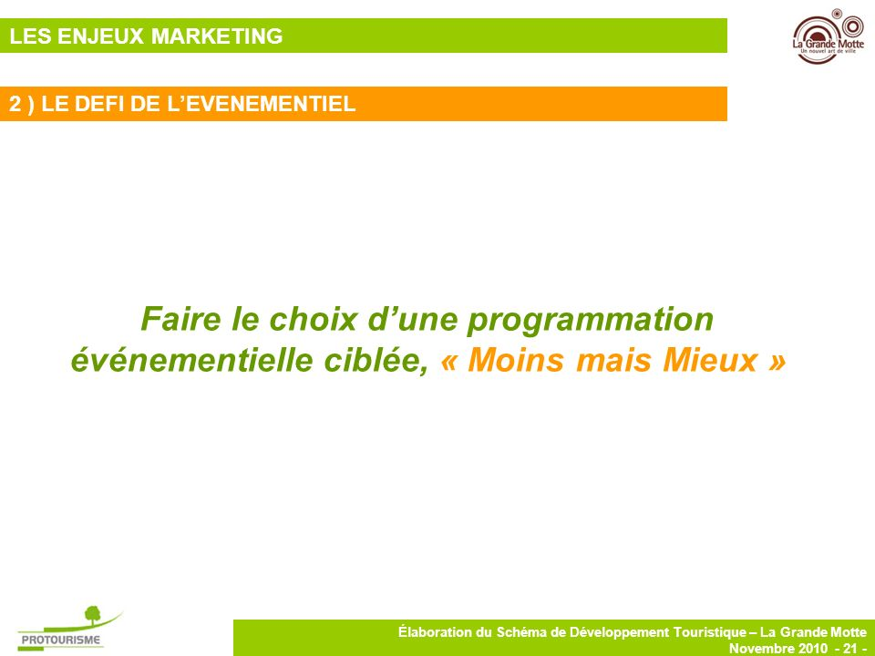 LES ENJEUX MARKETING 2 ) LE DEFI DE L'EVENEMENTIEL.