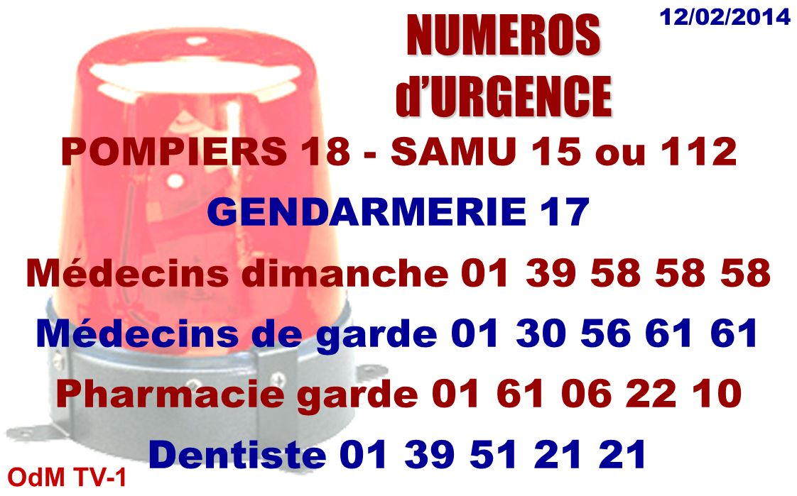 NUMEROS d'URGENCE POMPIERS 18 - SAMU 15 ou 112 GENDARMERIE 17