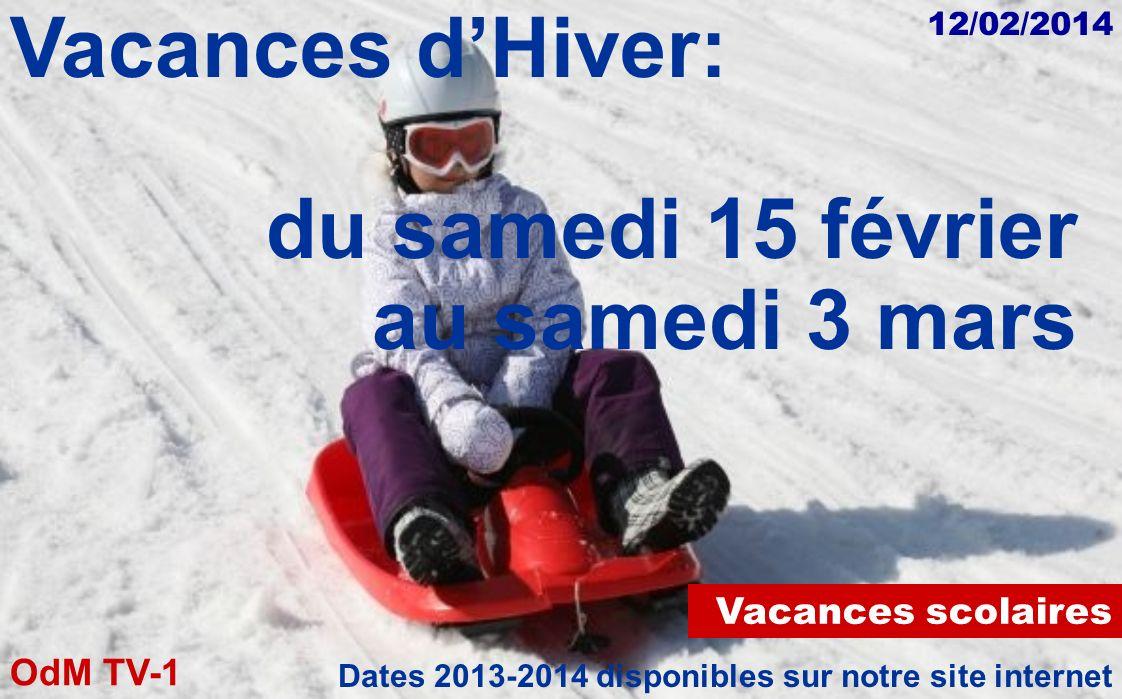 Vacances d'Hiver: du samedi 15 février au samedi 3 mars
