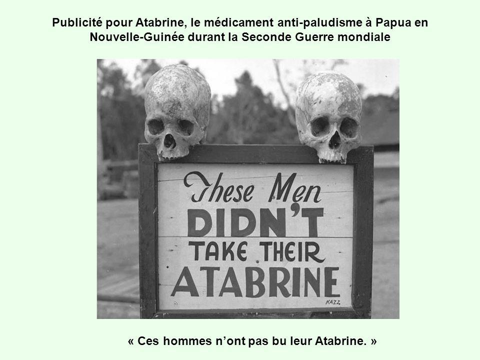 Publicité pour Atabrine, le médicament anti-paludisme à Papua en Nouvelle-Guinée durant la Seconde Guerre mondiale