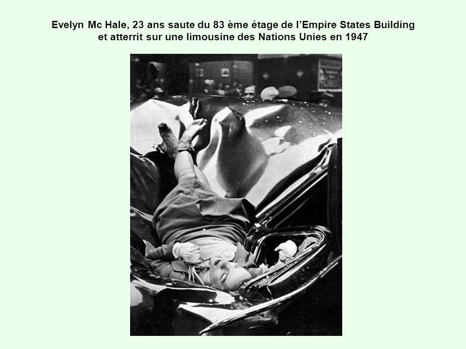 Evelyn Mc Hale, 23 ans saute du 83 ème étage de l'Empire States Building et atterrit sur une limousine des Nations Unies en 1947