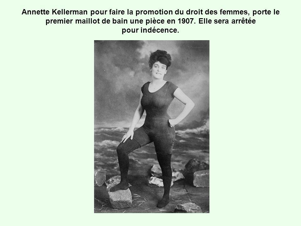 Annette Kellerman pour faire la promotion du droit des femmes, porte le premier maillot de bain une pièce en 1907.
