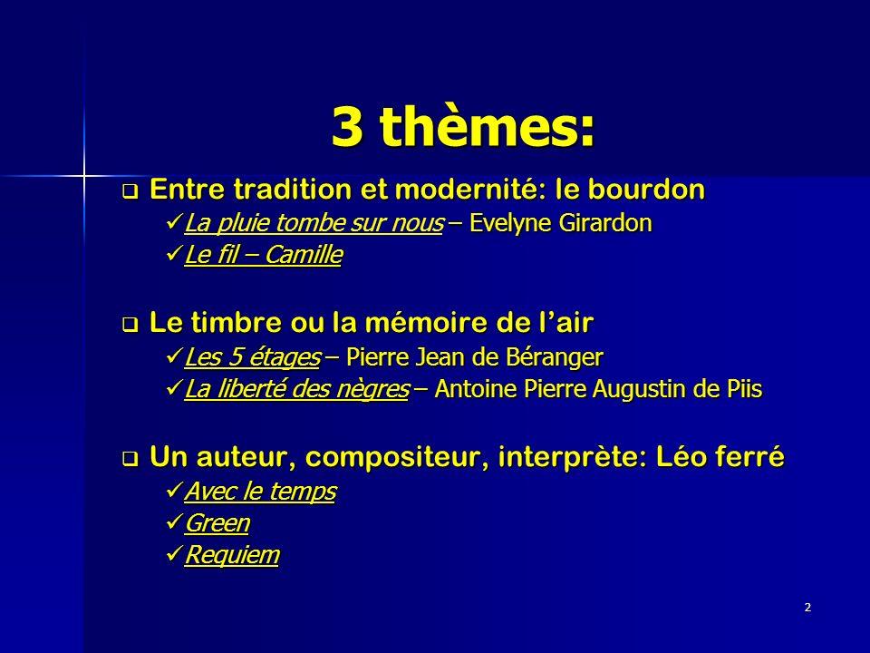 3 thèmes: Entre tradition et modernité: le bourdon