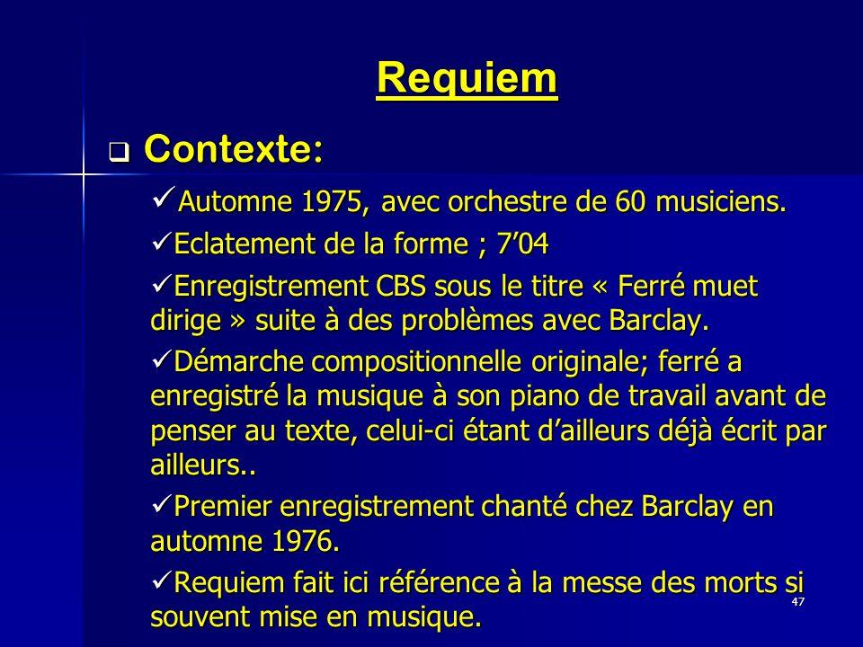 Requiem Contexte: Automne 1975, avec orchestre de 60 musiciens.