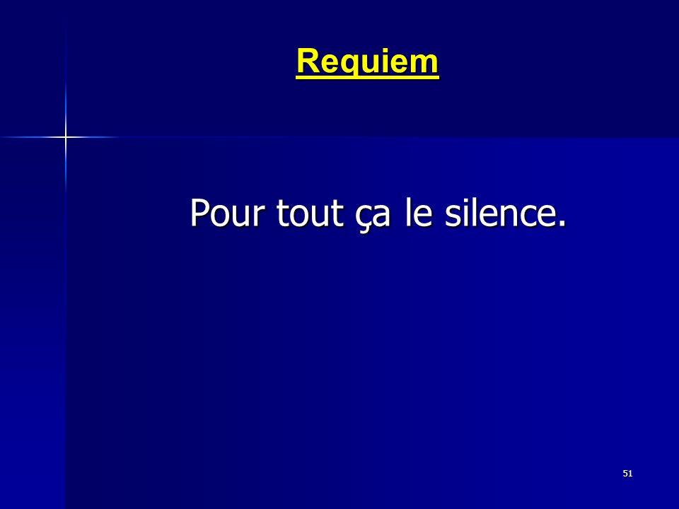 Requiem Pour tout ça le silence.