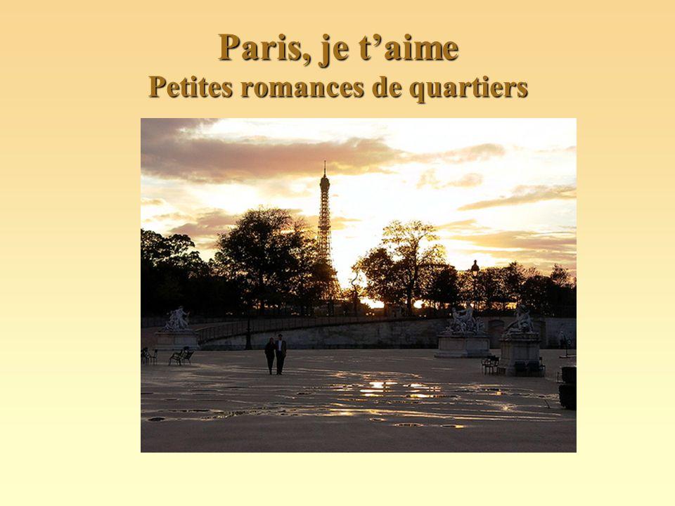 Paris, je t'aime Petites romances de quartiers