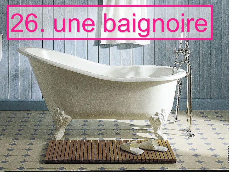26. une baignoire
